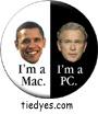 Obama's A Mac, Bush is a  PC Democratic Presidential Magnet (Pin, Badge) Magnet