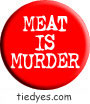Meat is Murder Political Magnet Pin-Badge