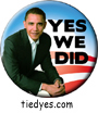 Obama Yes We Did Democratic Presidential Magnet (Pin, Badge) Magnet