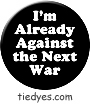 I'm Already Against the Next War Liberal Democratic Political Magnet (Badge, Pin)