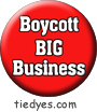 Boycott Big Business Liberal Democratic Political Button (Badge, Pin)