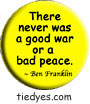 Good War Bad Peace Democratic Liberal  Political Button (Badge, Pin)