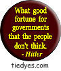 What Good Fortune Hitler Quote Democratic Liberal  Political Button (Badge, Pin)