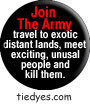 Join The Army Democratic Liberal Political Button (Badge, Pin)