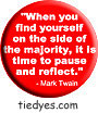 Mark Twain Quote When You Find Yourself on the Side Of The Majority