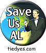 Save Us Al Gore Climate Change Global Warming Liberal Democratic Political Button (Badge, Pin)