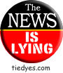 The News is Lying Democratic Liberal Political Button (Badge, Pin)