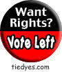Wants Rights? Vote Left