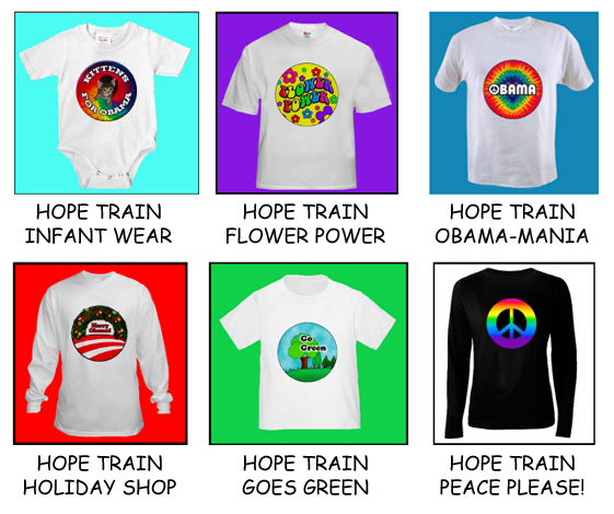 CAFE PRESS HOPE TRAIN Barack Obama T-shirts, Flower Power Hippie Clothes, Climate Change, Go Green, Peace, Merry Obama T-shirts